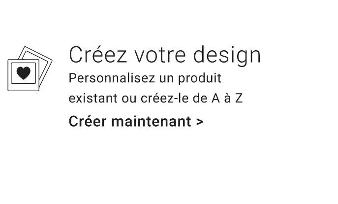 Créez votre design