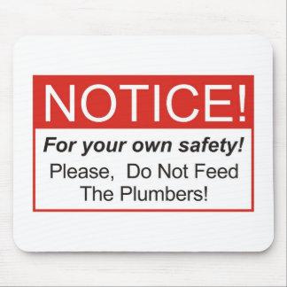 Svp, n'alimentez pas les plombiers ! tapis de souris