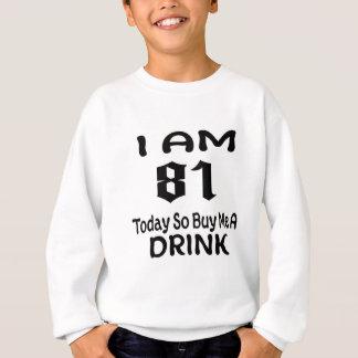 Sweatshirt 81 achetez-aujourd'hui ainsi moi une boisson