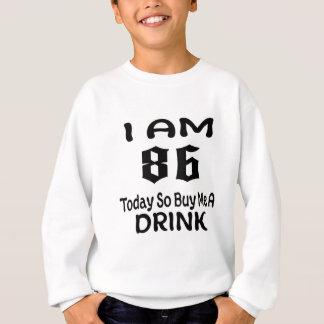 Sweatshirt 86 achetez-aujourd'hui ainsi moi une boisson