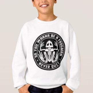 """Sweatshirt Ainsi vous voulez être correction une """"non jamais"""
