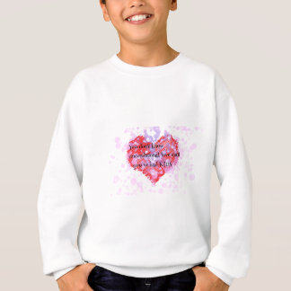 Sweatshirt amour sans conditions