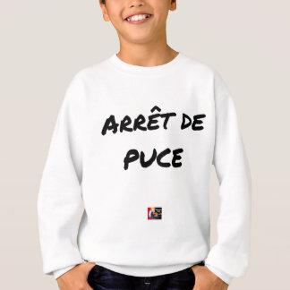 Sweatshirt ARRÊT DE PUCE - Jeux de mots - Francois Ville