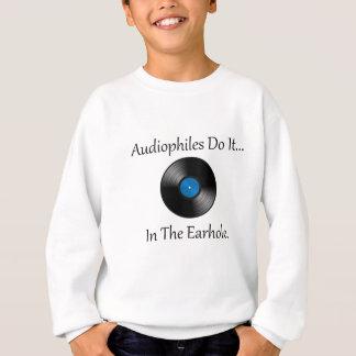 Sweatshirt Audiophiles le font… Dans l'Earhole.