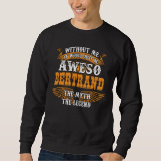 Sweatshirt Aweso BERTRAND une véritable légende vivante