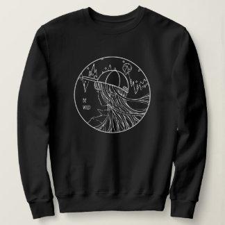 """Sweatshirt """"Be Wild"""" une nuit dans la montagne et la forêt"""