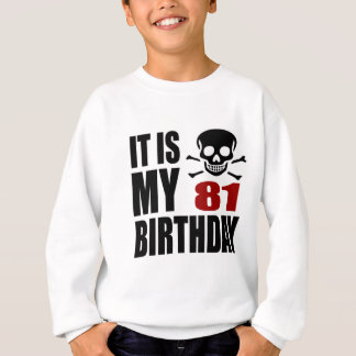 Sweatshirt C'est mes 81 conceptions d'anniversaire
