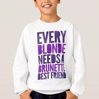 Sweatshirt Chaque blonde a besoin d'un meilleur ami de brune