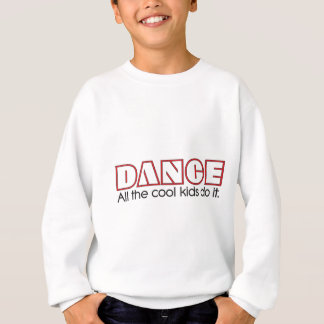 Sweatshirt Danse. Tous les enfants frais le font