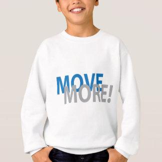 Sweatshirt Déplacez-vous davantage le style
