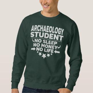 Sweatshirt Étudiant universitaire d'archéologie aucune vie