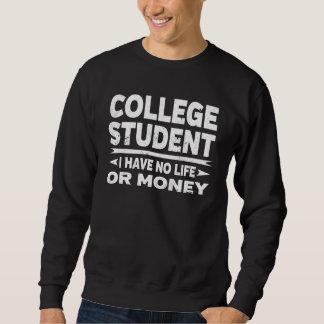 Sweatshirt Étudiant universitaire drôle l'aucune vie ou