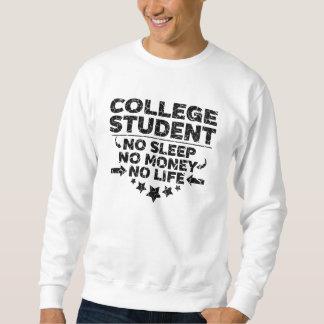 Sweatshirt Étudiant universitaire l'aucune vie ou argent