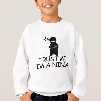 Sweatshirt Faites confiance que je je suis un Ninja