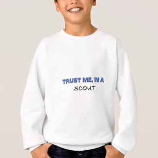 Sweatshirt Faites confiance que je je suis un scout