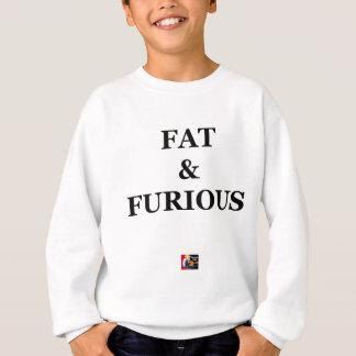 Sweatshirt FAT & FURIOUS - Jeux de Mots - Francois Ville