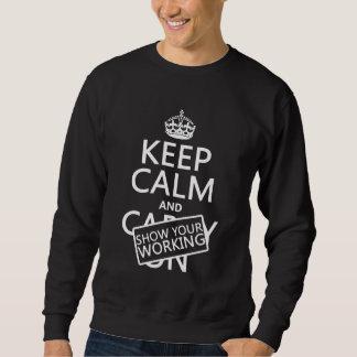 Sweatshirt Gardez le calme et montrez votre travail (toute