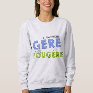 Sweatshirt Gère ta fougère!