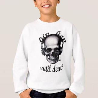 Sweatshirt Hip hop jusqu'à la mort