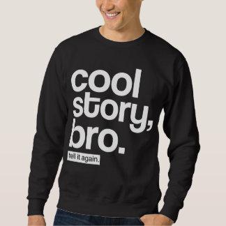 Sweatshirt Histoire fraîche, Bro. Dites-le encore