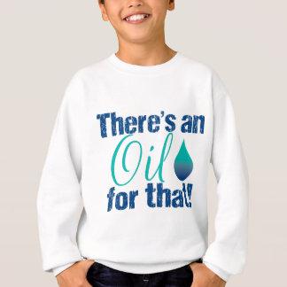Sweatshirt Il y a une huile pour cette sarcelle d'hiver bleue