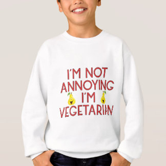 Sweatshirt I'm urgence Annoying I'm Vegetarian végétarien