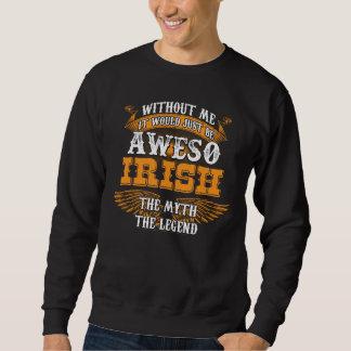 Sweatshirt IRLANDAIS d'Aweso une véritable légende vivante
