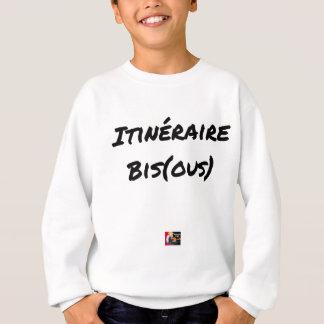 Sweatshirt ITINÉRAIRE BIS(OUS) - Jeux de mots -Francois Ville
