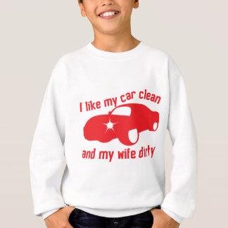 Sweatshirt J'AIME MA VOITURE PROPRE et mon épouse SALE