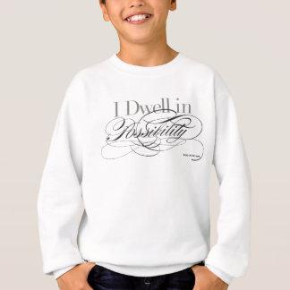 Sweatshirt Je demeure dans la possibilité - citation d'Emily