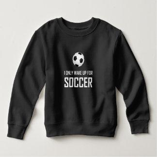 Sweatshirt Je me réveille seulement pour le football