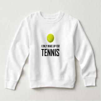 Sweatshirt Je me réveille seulement pour le tennis