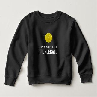Sweatshirt Je me réveille seulement pour Pickleball
