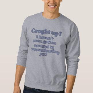 Sweatshirt Je n'ai pas même circulé à la temporisation…