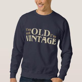 Sweatshirt Je ne suis pas vieux je suis vintage