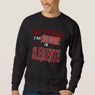 Sweatshirt Je suis impressionnant. Je suis CLEMENTE. Cadeau