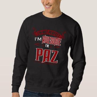Sweatshirt Je suis impressionnant. Je suis PAZ. Cadeau