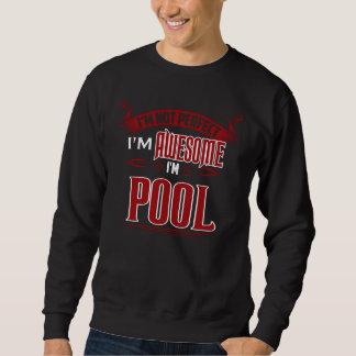 Sweatshirt Je suis impressionnant. Je suis PISCINE. Cadeau