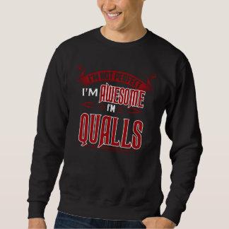 Sweatshirt Je suis impressionnant. Je suis QUALLS. Cadeau