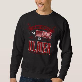 Sweatshirt Je suis impressionnant. Je suis ULMER. Cadeau
