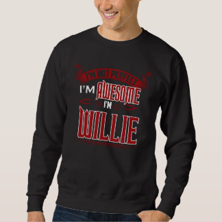 Sweatshirt Je suis impressionnant. Je suis WILLIE. Cadeau
