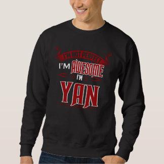 Sweatshirt Je suis impressionnant. Je suis YAN. Cadeau