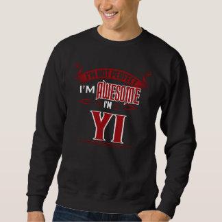 Sweatshirt Je suis impressionnant. Je suis YI. Cadeau