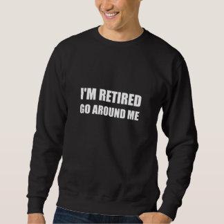 Sweatshirt Je suis retiré me circule blanc drôle