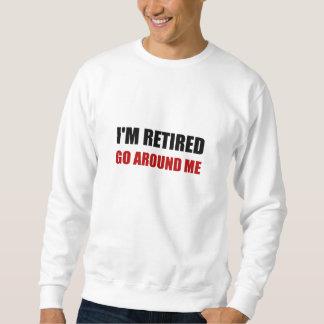 Sweatshirt Je suis retiré me circule drôle