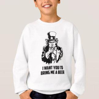 Sweatshirt Je veux que vous m'apportiez une bière