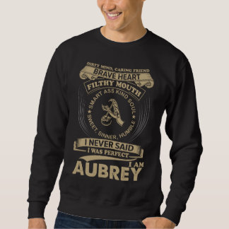 Sweatshirt J'étais parfait. Je suis AUBREY