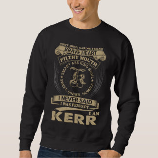 Sweatshirt J'étais parfait. Je suis KERR