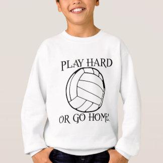 Sweatshirt Jouez dur ou rentrez à la maison !