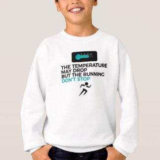 Sweatshirt La course tous temps ne peut pas s'arrêter